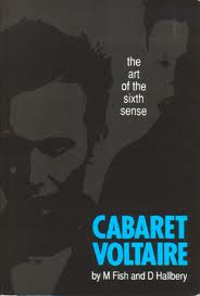M. Fish and D. Hallbery - Cabaret Voltaire: The Art of the Sixth Sense