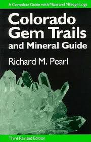 Richard M. Pearl - Colorado Gem Trails and Mineral Guide Revised