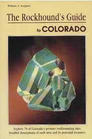 William Cappele - The Rockhounds Guide to Colorado