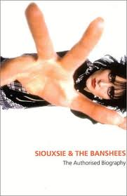 Siouxsie: The Authorised Biography
