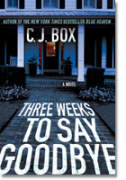 C.J. Box - Three Weeks to Say Goodbye